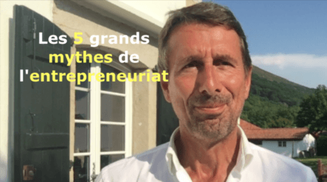 Les 5 grands mythes de l'entrepreneuriat