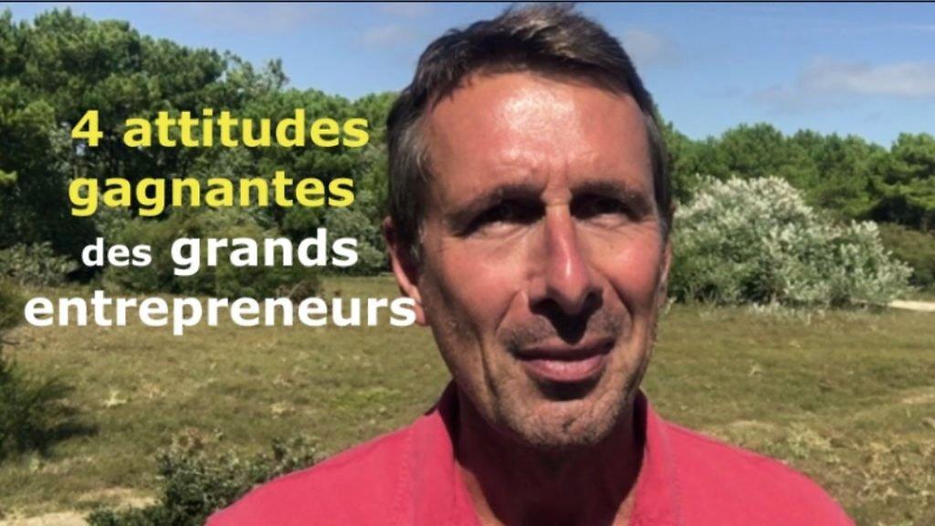 Les 4 attitudes gagnantes des grands entrepreneurs