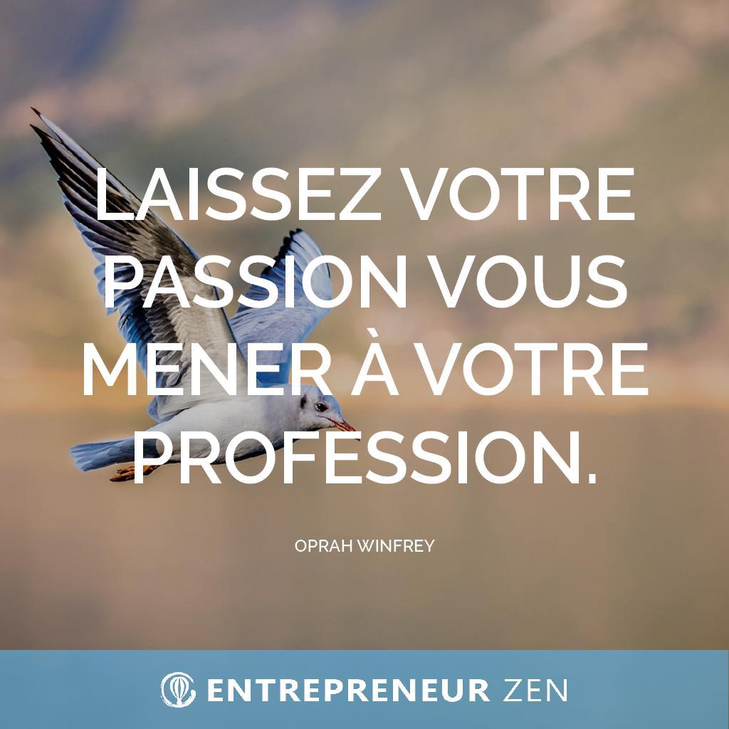 Laissez votre passion vous mener à votre profession - Oprah Winfrey