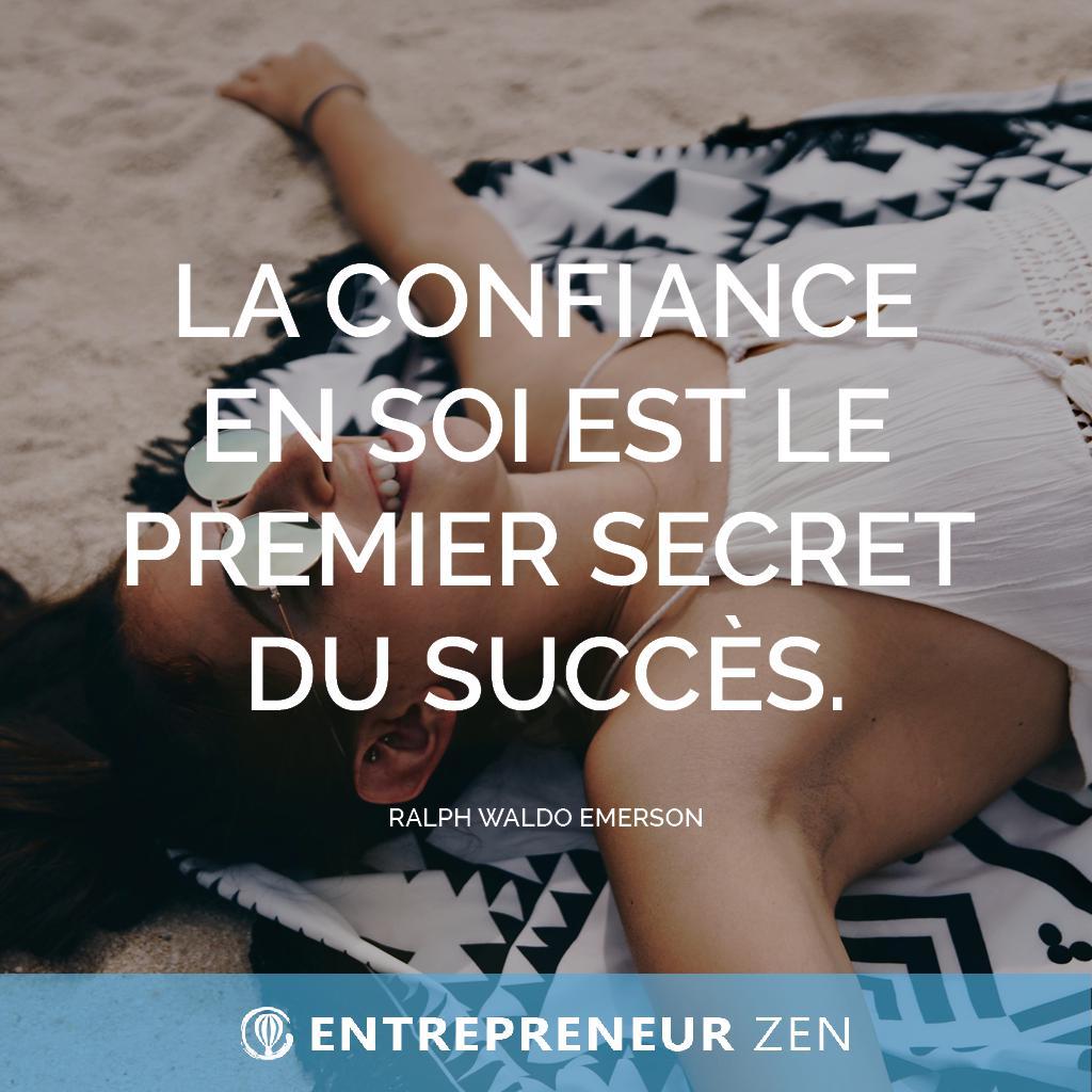 La confiance en soi est le premier secret du succès - Ralph Waldo Emerson
