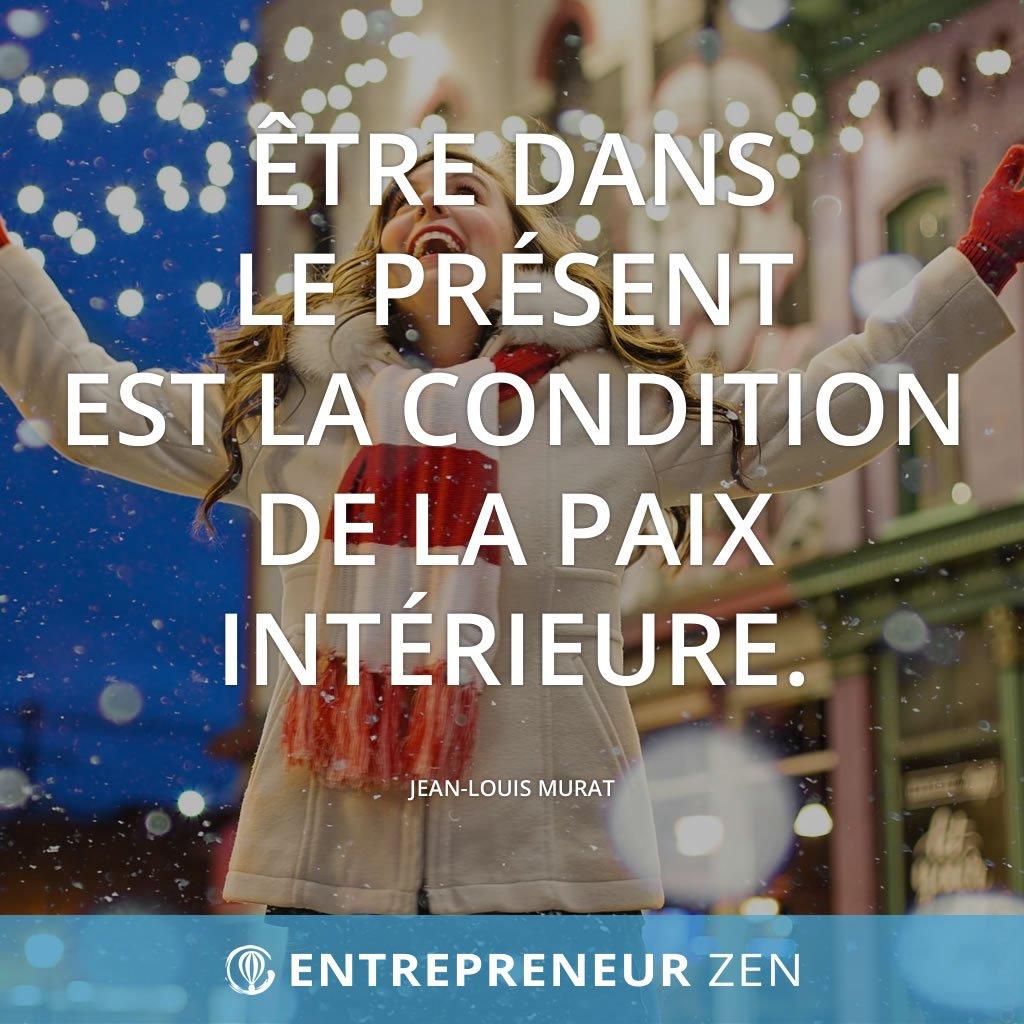 Être dans le présent est la condition de la paix intérieure - Jean-Louis Murat