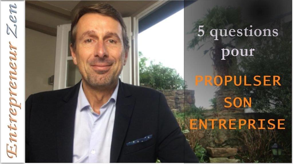 5 questions pour propulser son entreprise
