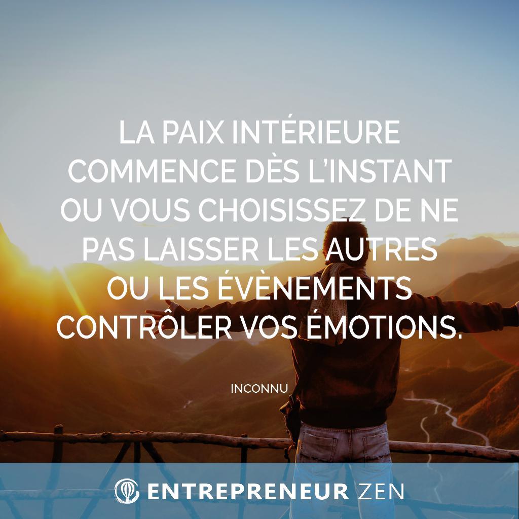 La paix intérieure commence dès l'instant ou vous choisissez de ne pas laisser les autres ou les évènements contrôler vos émotions