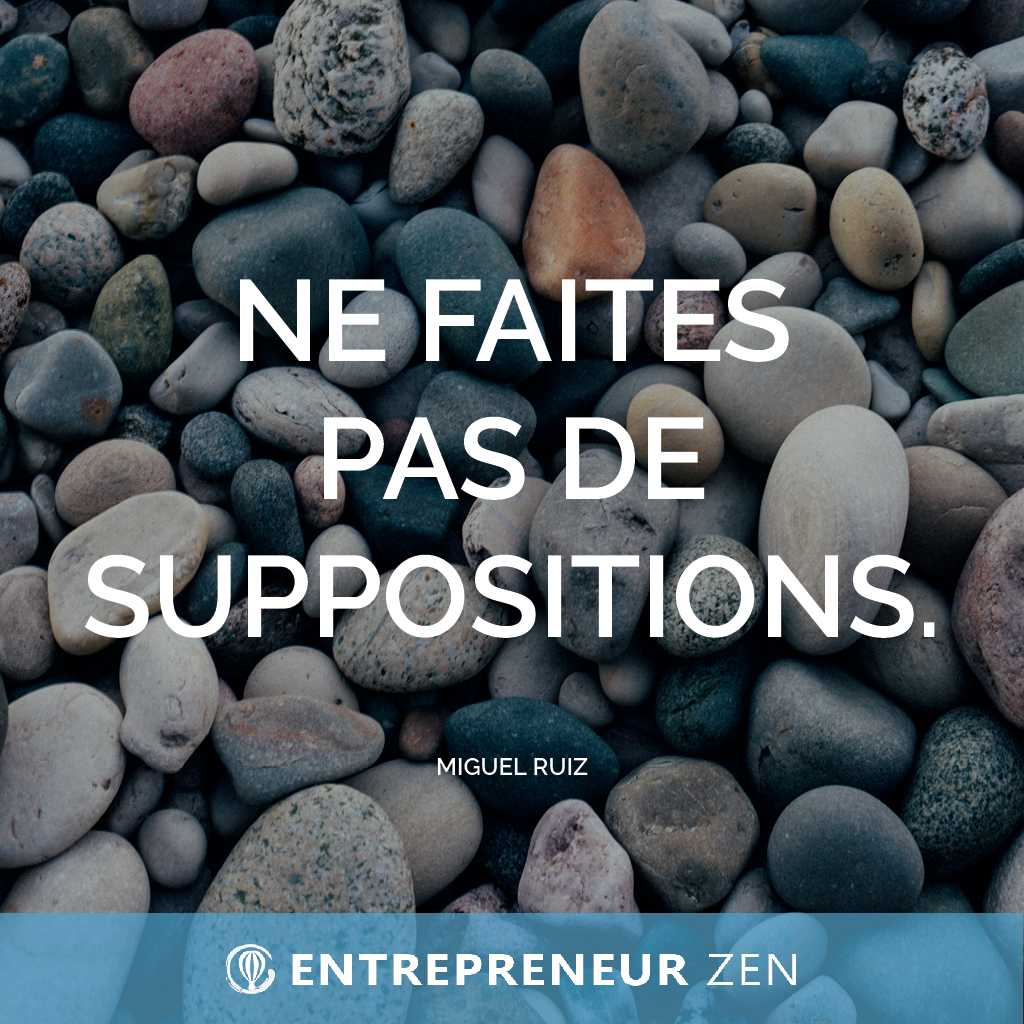 Ne faites pas de suppositions - Miguel Ruiz
