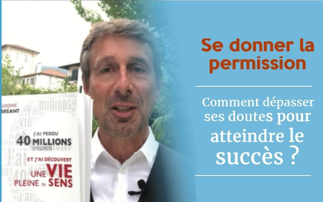 Comment dépasser ses doutes pour atteindre le succès ?