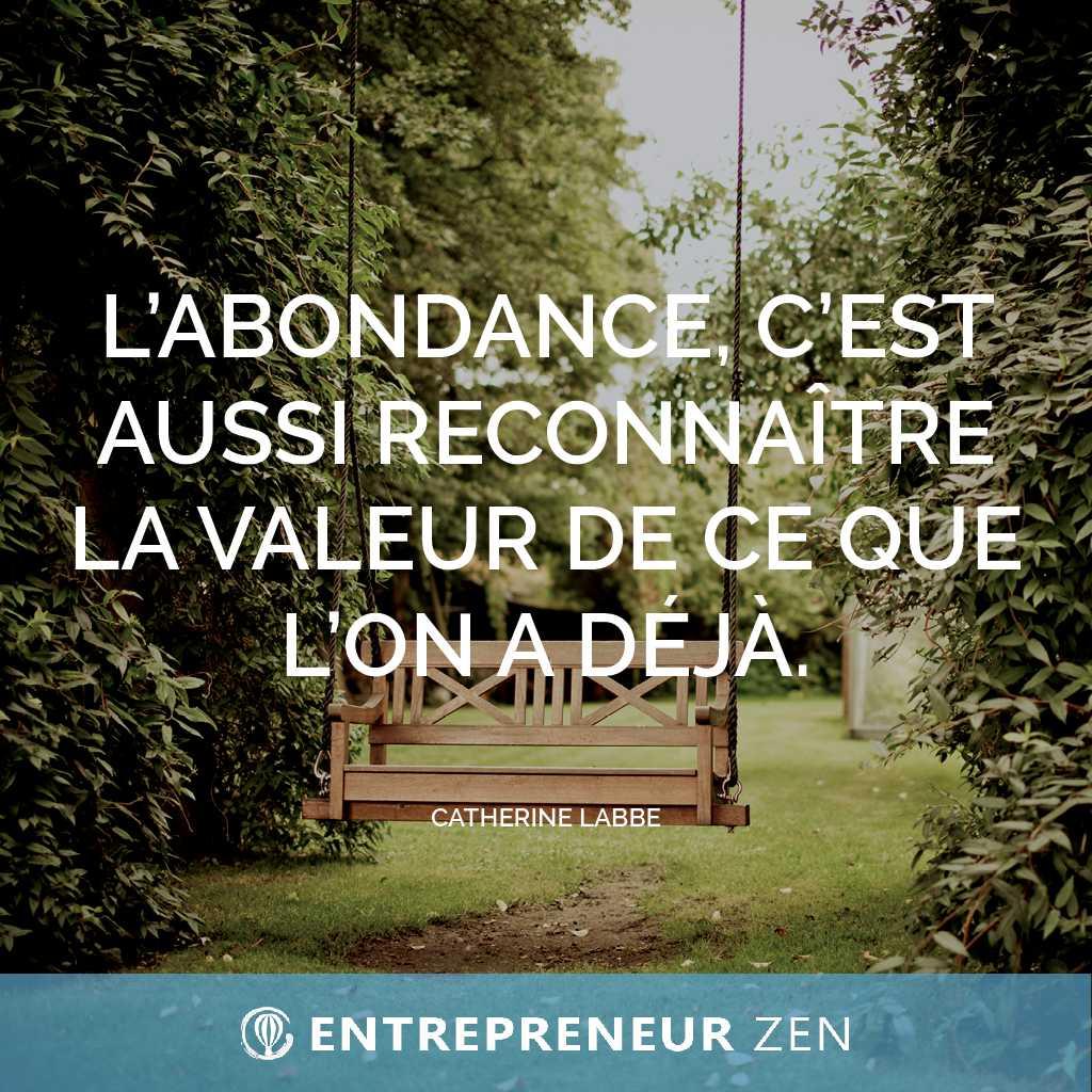 L'abondance c'est aussi reconnaître la valeur de ce que l'on a déjà - Catherine Labbe