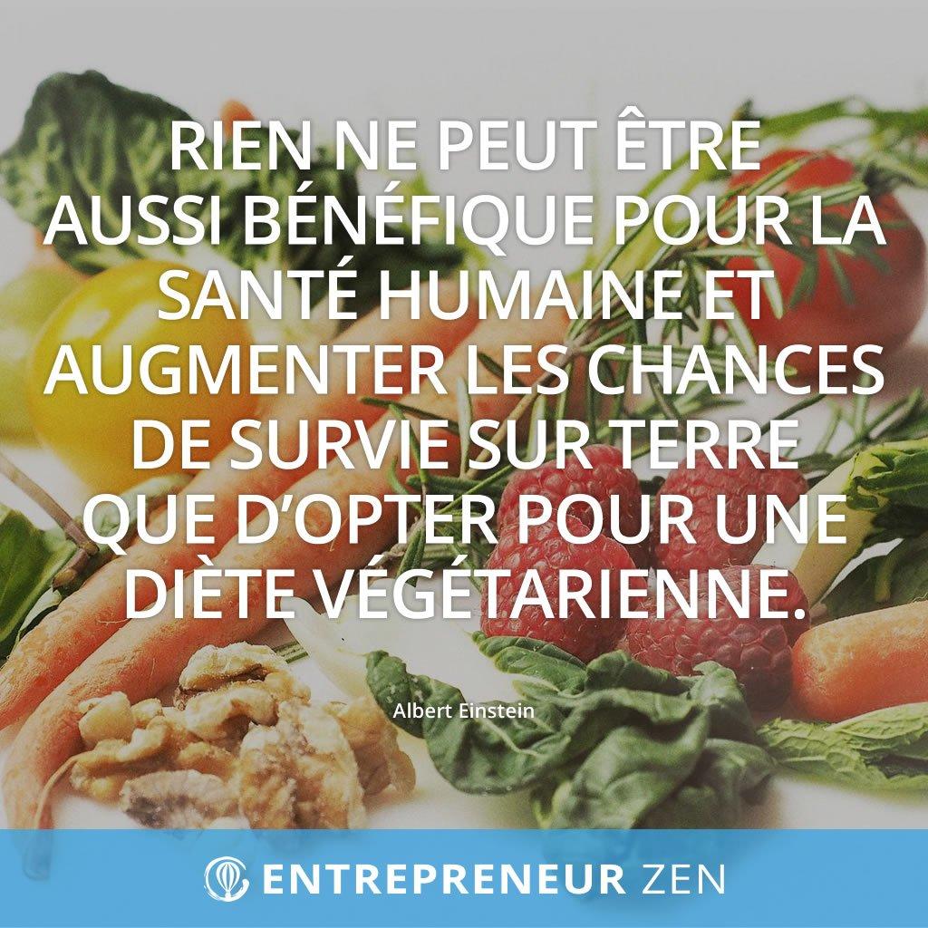 Rien ne peut être aussi bénéfique pour la santé humaine et augmenter les chances de survie sur terre que d'opter pour une diète végétarienne - Albert Einstein