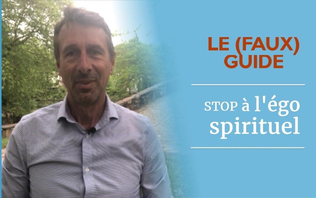 STOP à l'EGO SPIRITUEL