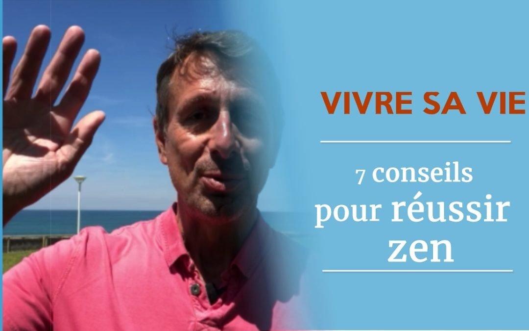 Mes 7 conseils pour réussir sa vie
