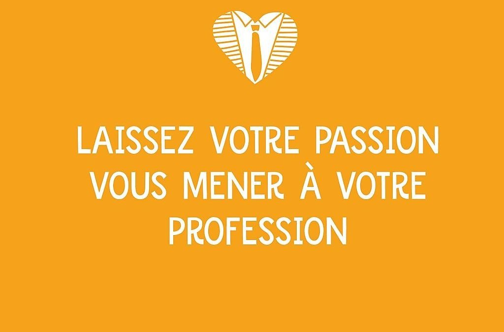 Vivre sa passion