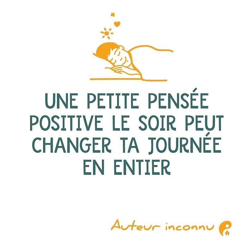 Une petite pensée positive le soir peut changer ta journée en entier.