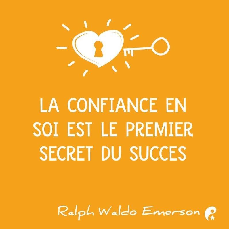 La confiance en soi est le premier secret du succès. (Ralph Waldo Emerson)