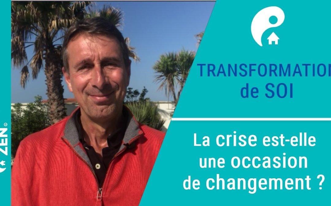 Pourquoi chaque crise est une occasion de changement