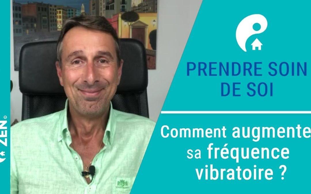Comment augmenter sa fréquence vibratoire ?