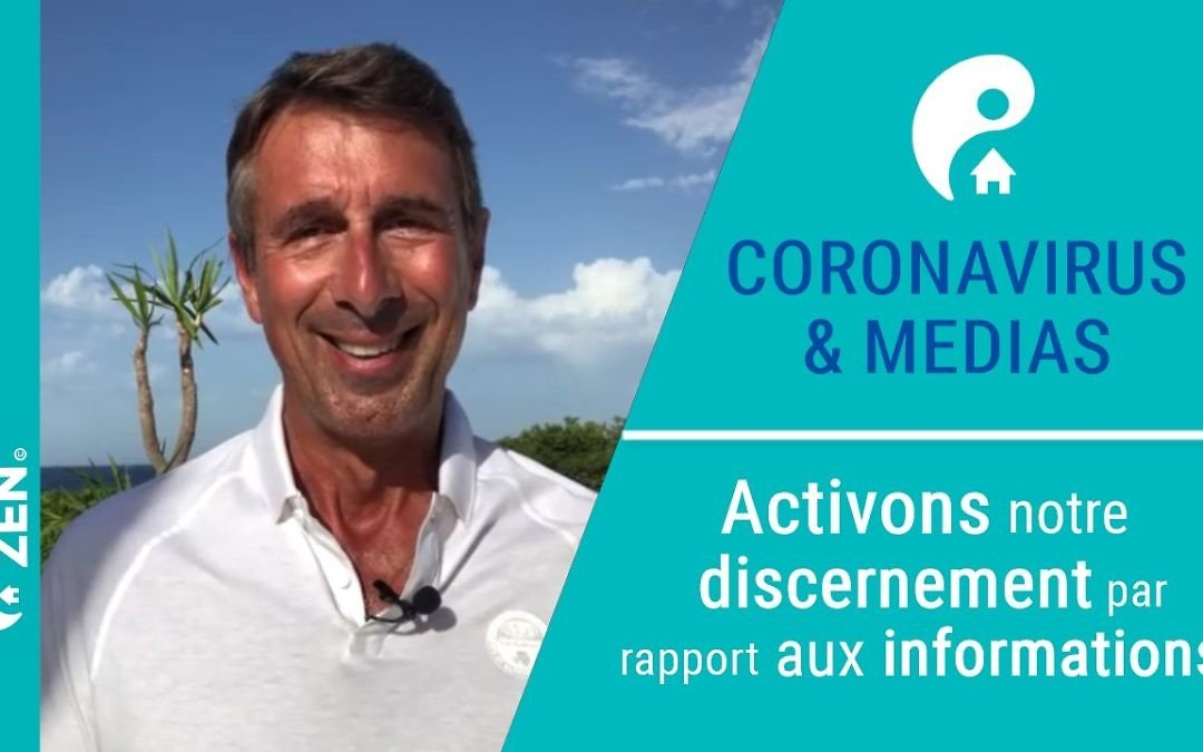 Coronavirus : activons notre discernement face aux médias !