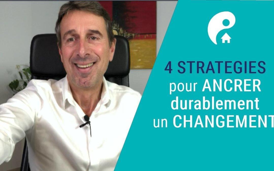 4 Stratégies pour ancrer durablement un changement